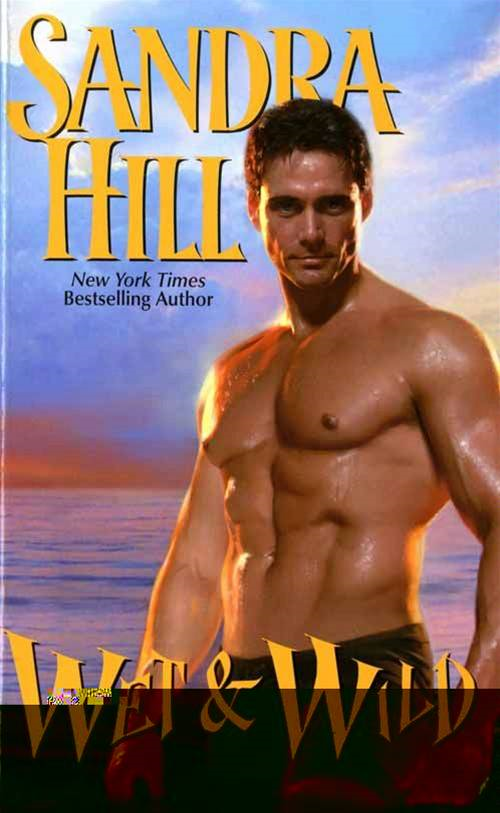 Wet & Wild By: Sandra Hill
