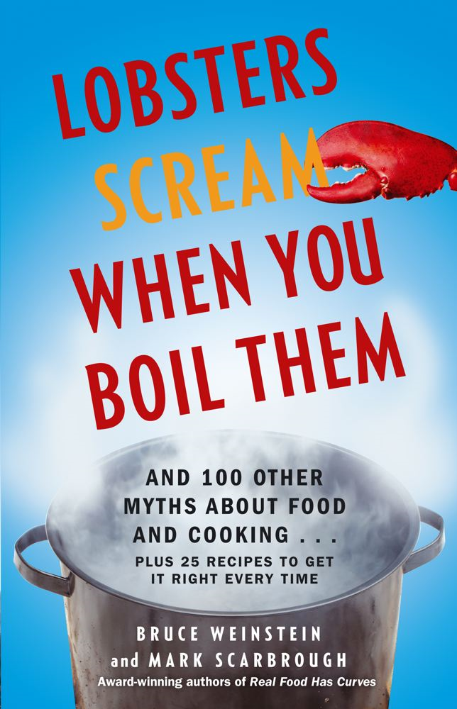 Lobsters Scream When You Boil Them By: Bruce Weinstein,Mark Scarbrough