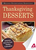download Holiday Entertaining Essentials: Thanksgiving Desserts: Delicious ideas for easy holiday celebrations book