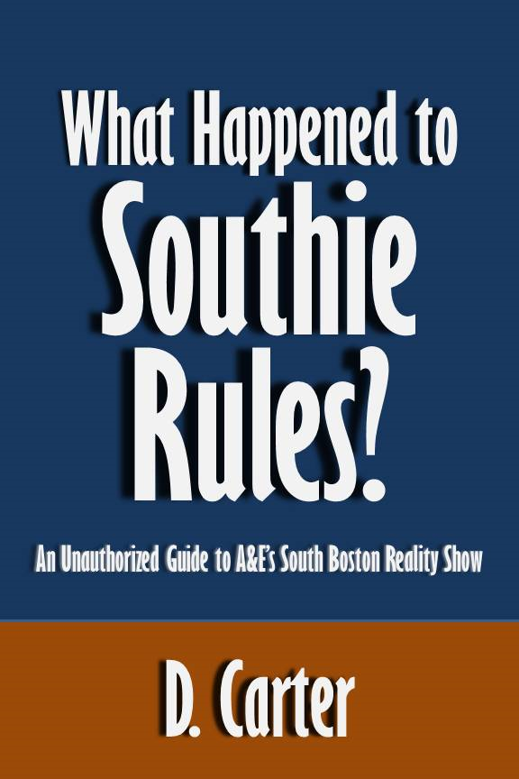 What Happened to Southie Rules?: An Unauthorized Guide to A&E's South Boston Reality Show [Article]