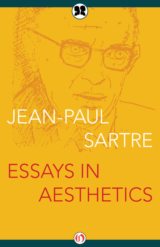 Essays in Aesthetics By: Jean-Paul Sartre