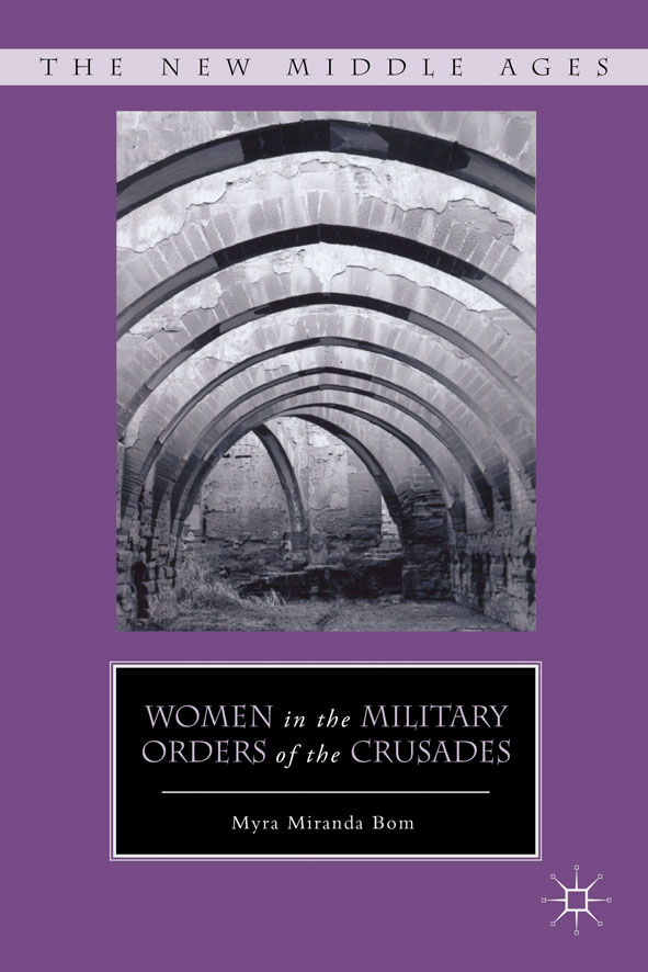 Women in the Military Orders of the Crusades
