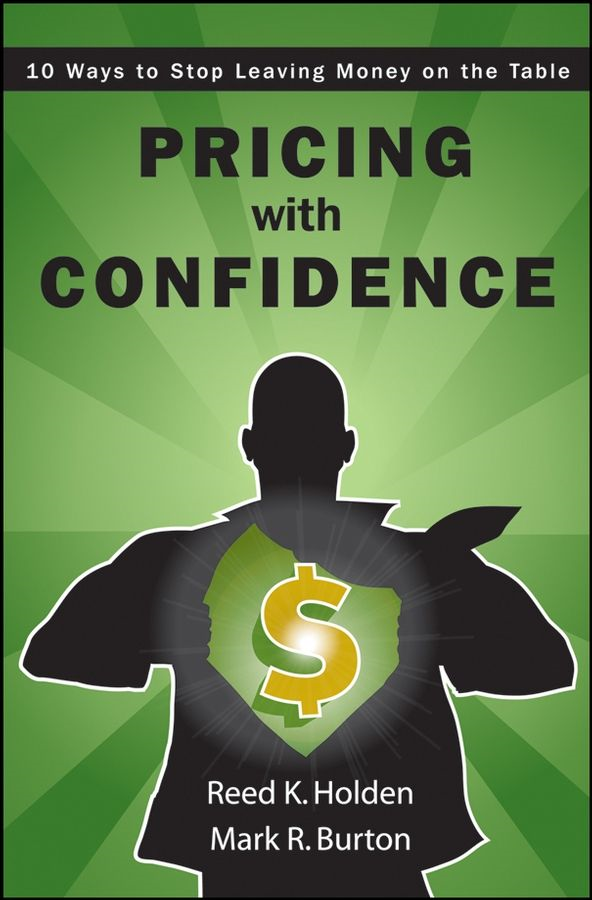 Pricing with Confidence By: Mark Burton,Reed Holden