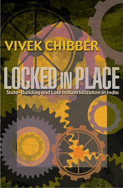 Locked in Place By: Vivek Chibber
