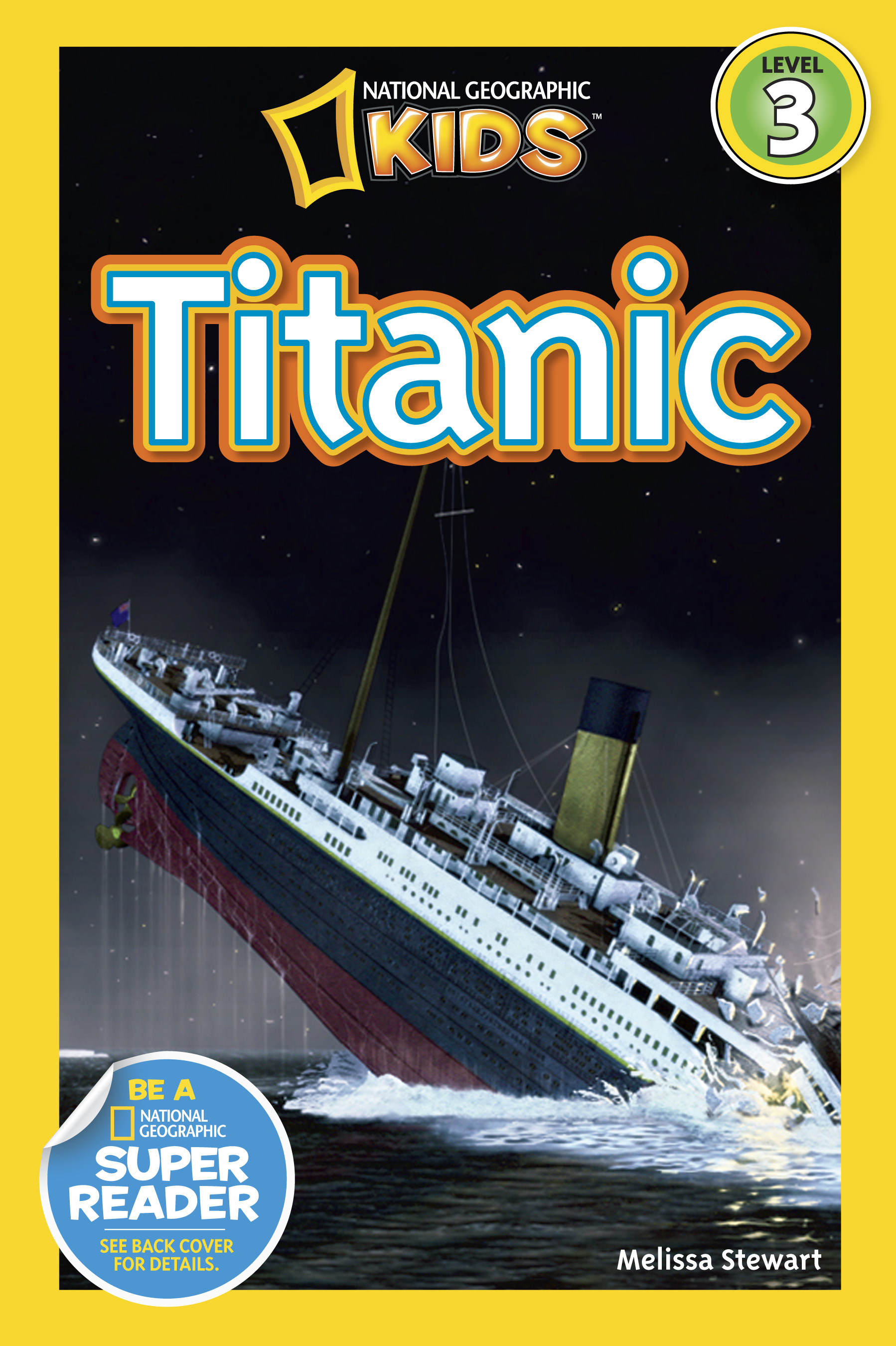 National Geographic Readers: Titanic By: Melissa Stewart