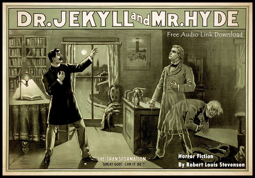 The Strange Case of Dr. Jekyll and Mr. Hyde By: ROBERT LOUIS STEVENSON