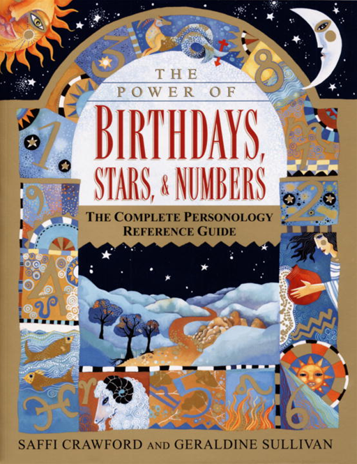 The Power of Birthdays, Stars & Numbers By: Geraldine Sullivan,Saffi Crawford