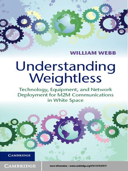 Understanding Weightless Technology,  Equipment,  and Network Deployment for M2M Communications in White Space