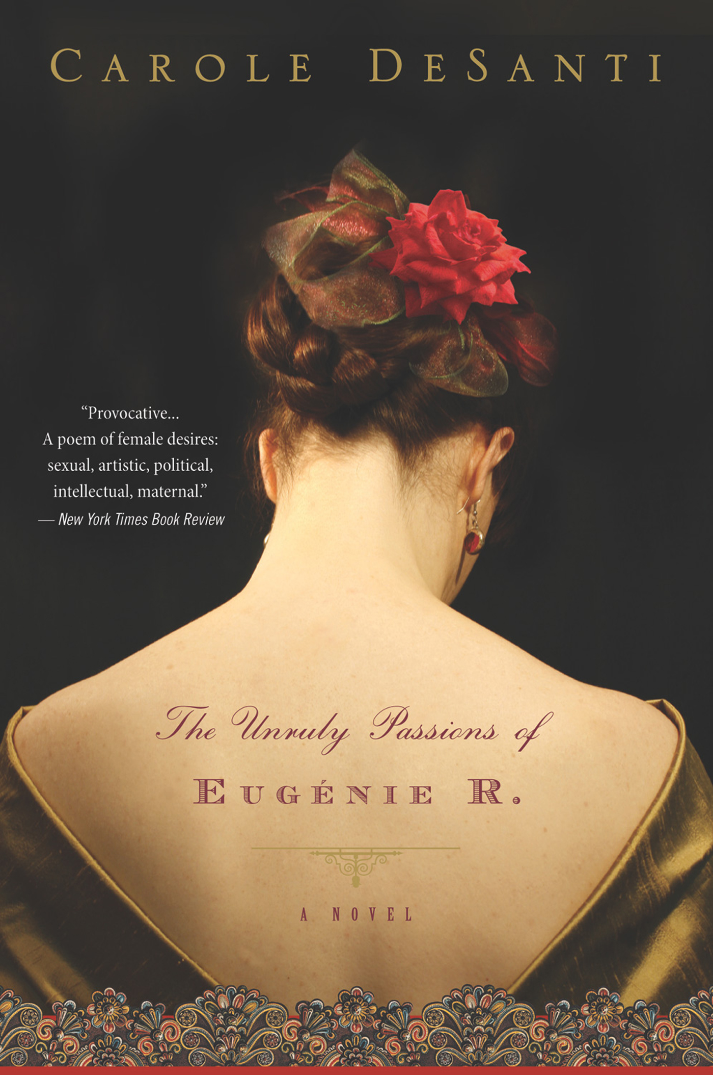 The Unruly Passions of Eugenie R. By: Carole DeSanti