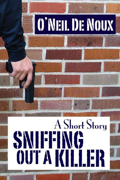Sniffing out a Killer By: O'Neil De Noux