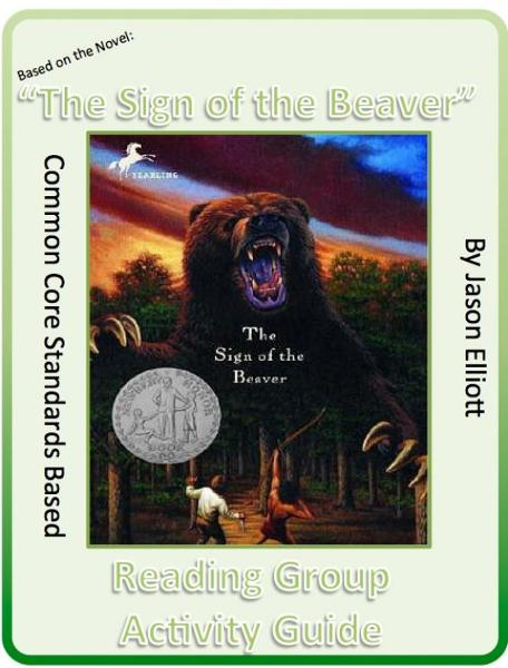 Sign of the Beaver By Elizabeth George Spear Reading Group Activity Guide By: Jason Elliott