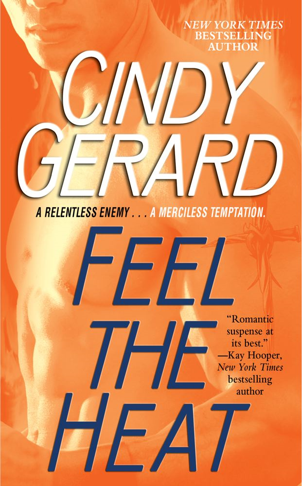 Feel the Heat By: Cindy Gerard