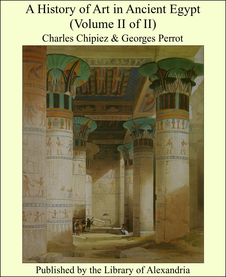 A History of Art in Ancient Egypt (Volume II of II)