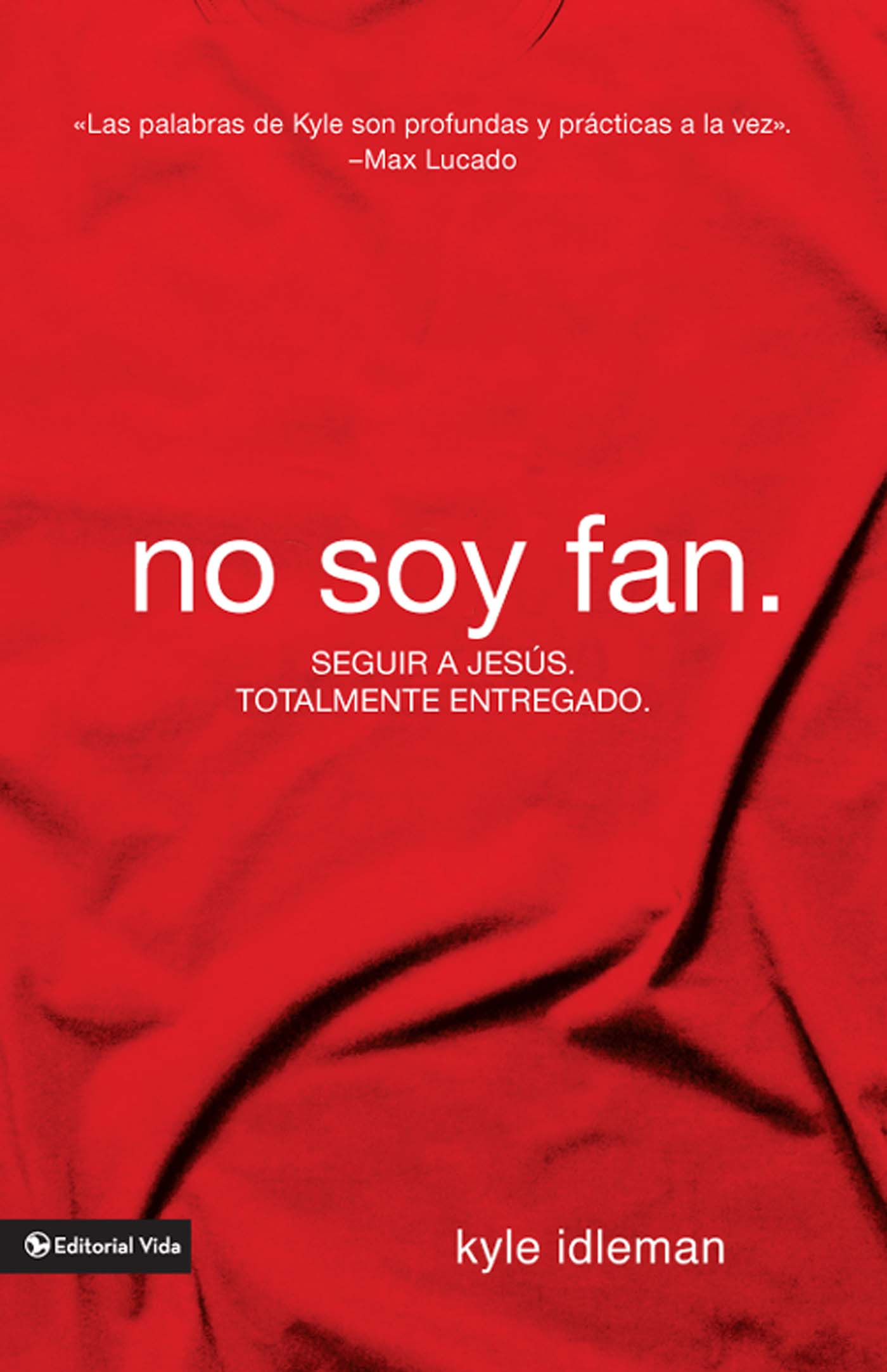 No soy fan By: Kyle   Idleman