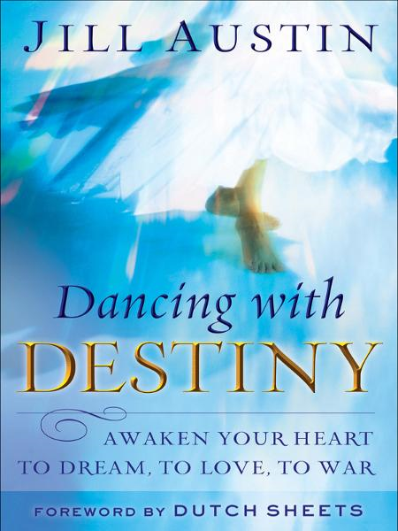 Dancing with Destiny By: Jill Austin