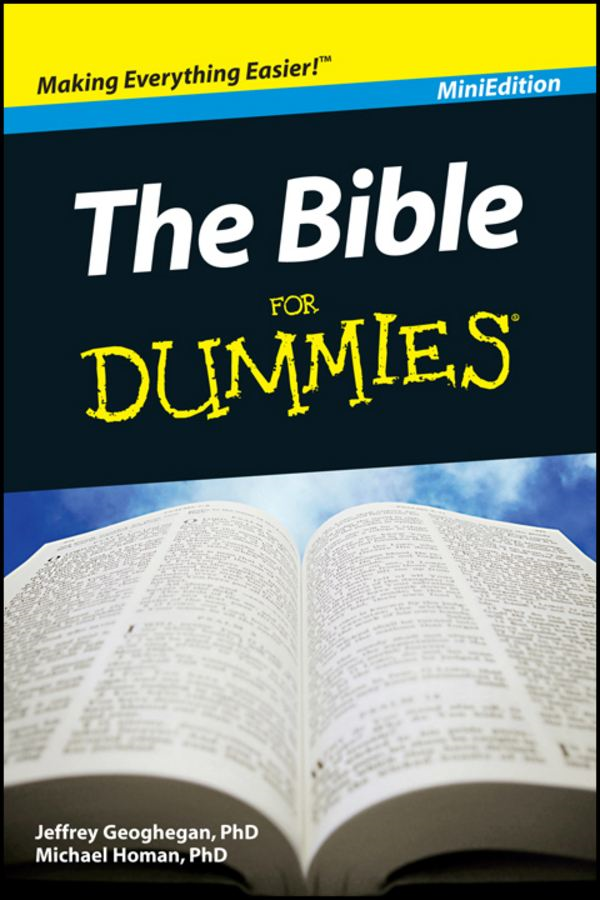 The Bible For Dummies®, Mini Edition By: Jeffrey Geoghegan,Michael Homan
