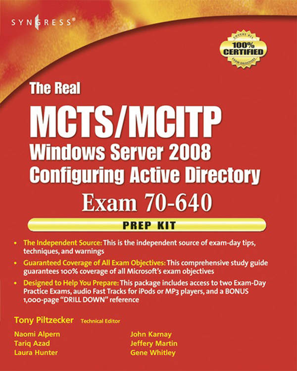 The Real MCTS/MCITP Exam 70-640 Prep Kit Independent and Complete Self-Paced Solutions