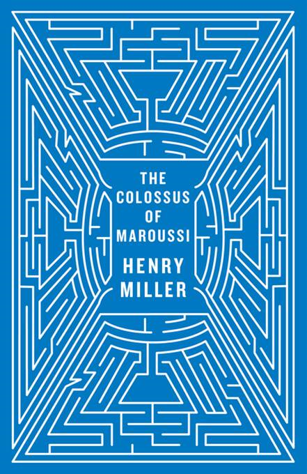The Colossus of Maroussi (Second Edition) By: Henry Miller,Ian S. MacNiven