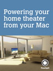 Powering your home theater from your Mac By: Scott McNulty