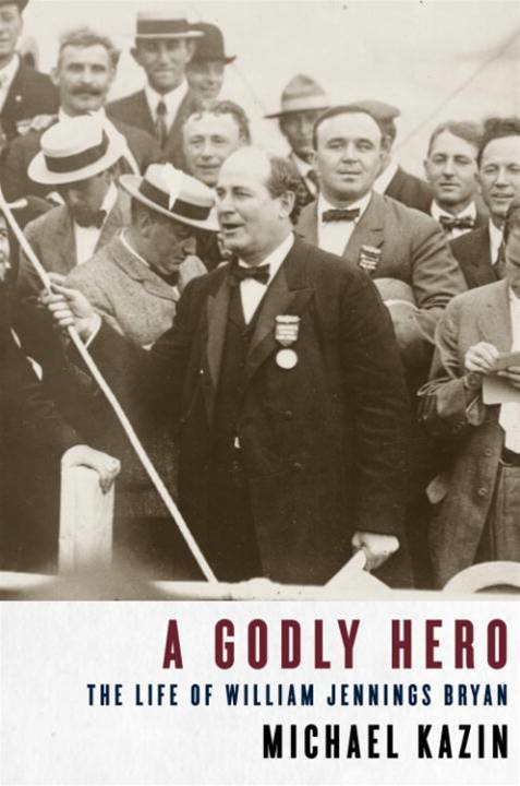 A Godly Hero By: Michael Kazin