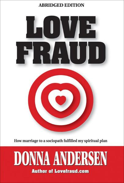 Love Fraud - How marriage to a sociopath fulfilled my spiritual plan (Abridged edition)