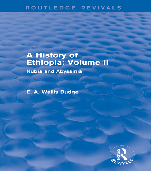 A History of Ethiopia: Volume II Nubia and Abyssinia