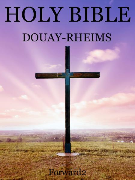 Bible - Douay-Rheims Version (Catholic Bible) By: Forward2