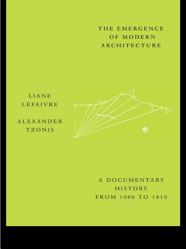 The Emergence of Modern Architecture A Documentary History,  from 1000 to 1810