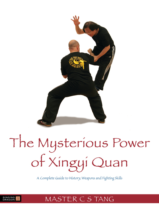 The Mysterious Power of Xingyi Quan A Complete Guide to History,  Weapons and Fighting Skills