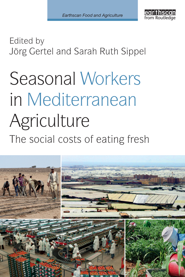 Seasonal Workers in Mediterranean Agriculture The Social Costs of Eating Fresh