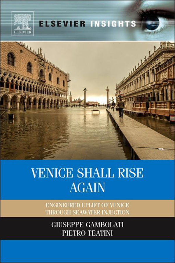 Venice Shall Rise Again Engineered Uplift of Venice Through Seawater Injection