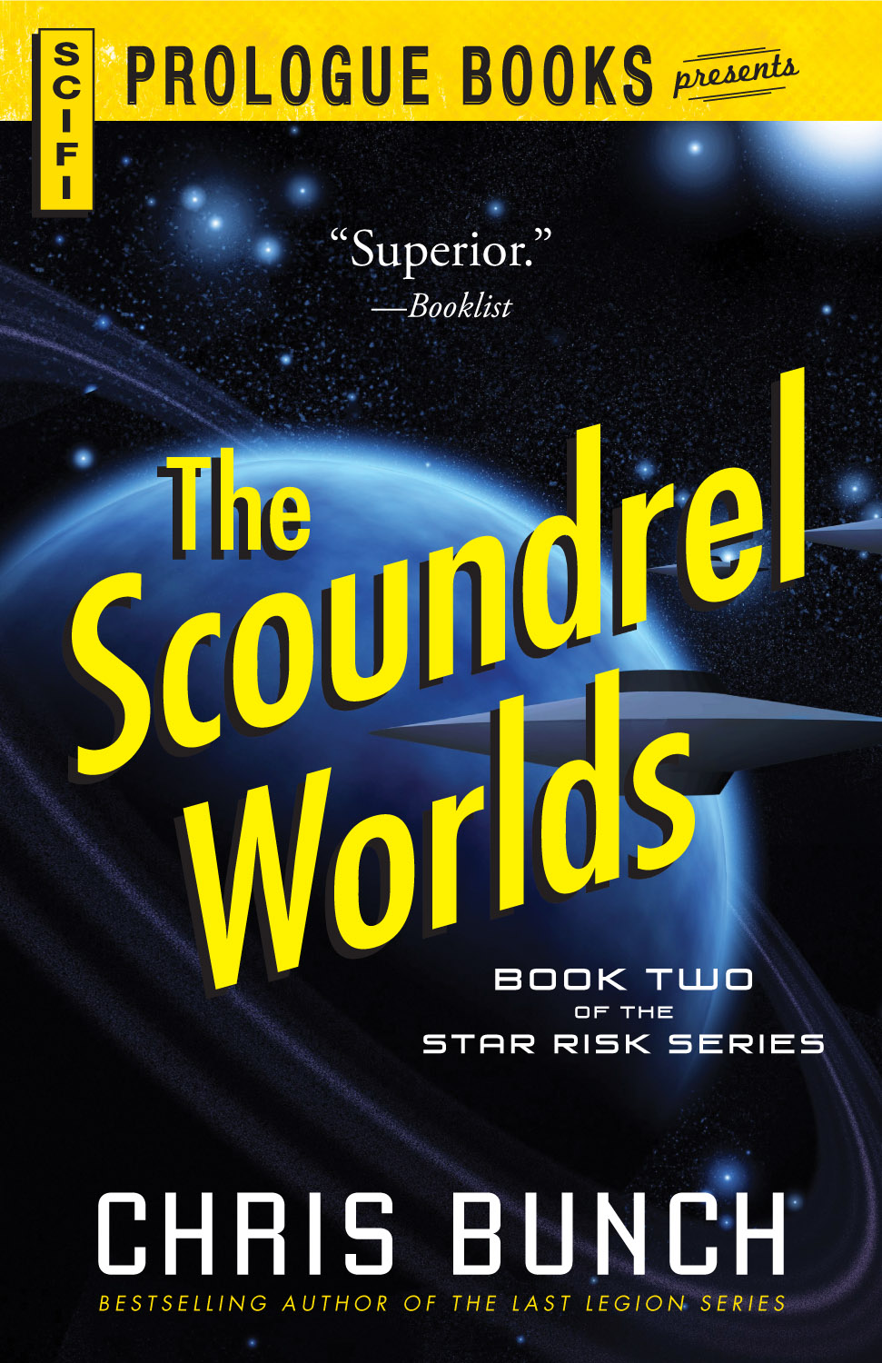 The Scoundrel Worlds: Book Two of the Star Risk Series By: Chris Bunch