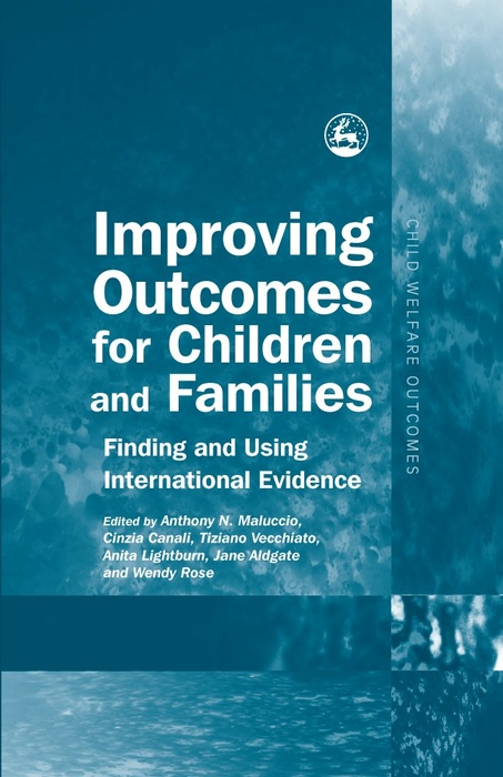 Improving Outcomes for Children and Families Finding and Using International Evidence