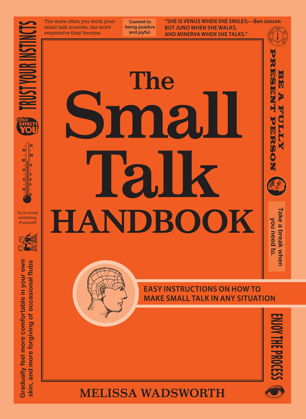 The Small Talk Handbook By: Melissa Wadsworth
