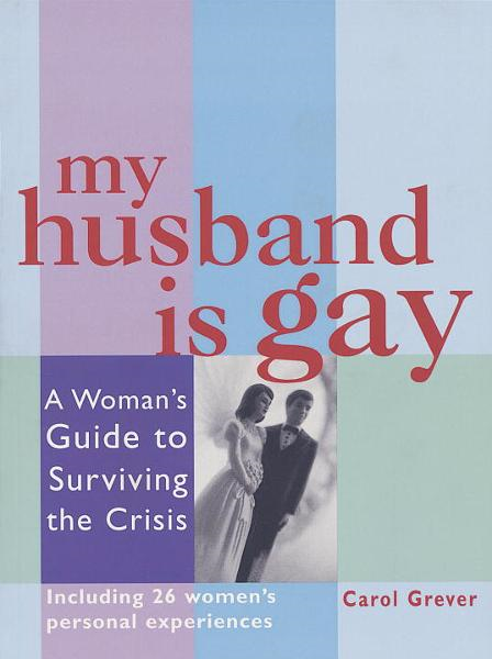 My Husband Is Gay By: Carol Grever