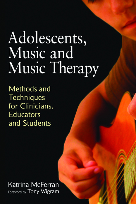 Adolescents,  Music and Music Therapy Methods and Techniques for Clinicians,  Educators and Students