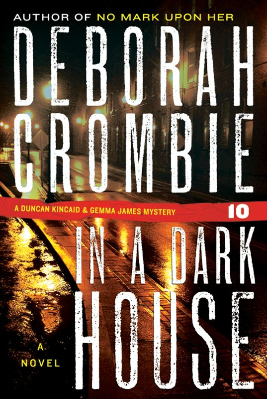 In a Dark House By: Deborah Crombie