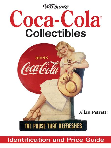 Warman's Coca-Cola Collectibles: Identification and Price Guide