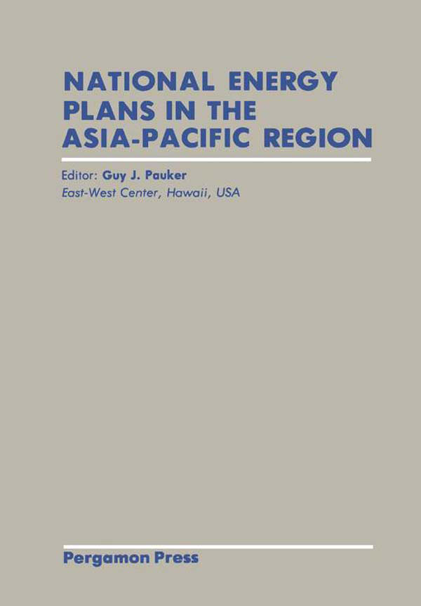National Energy Plans in the Asia?Pacific Region Proceedings of Workshop III of the Asia?Pacific Energy Studies Consultative Group (APESC)