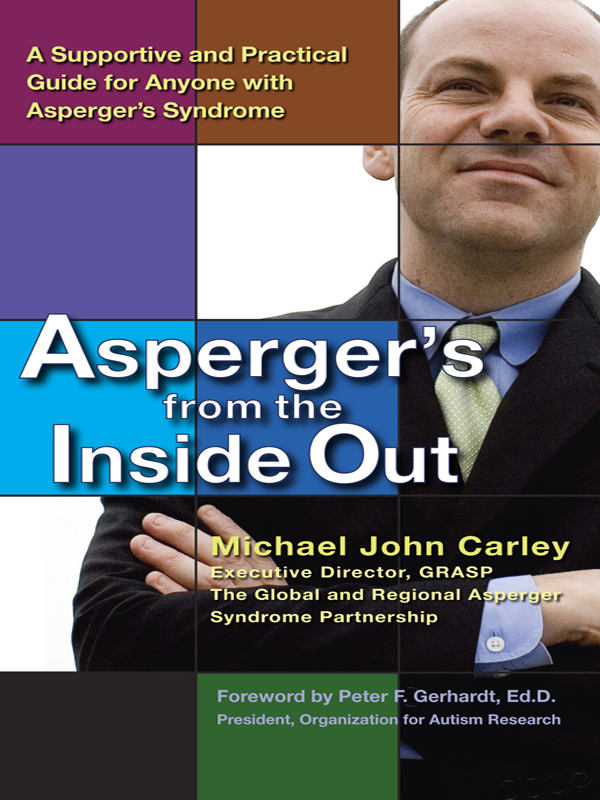 Asperger's From the Inside Out By: Michael John Carley