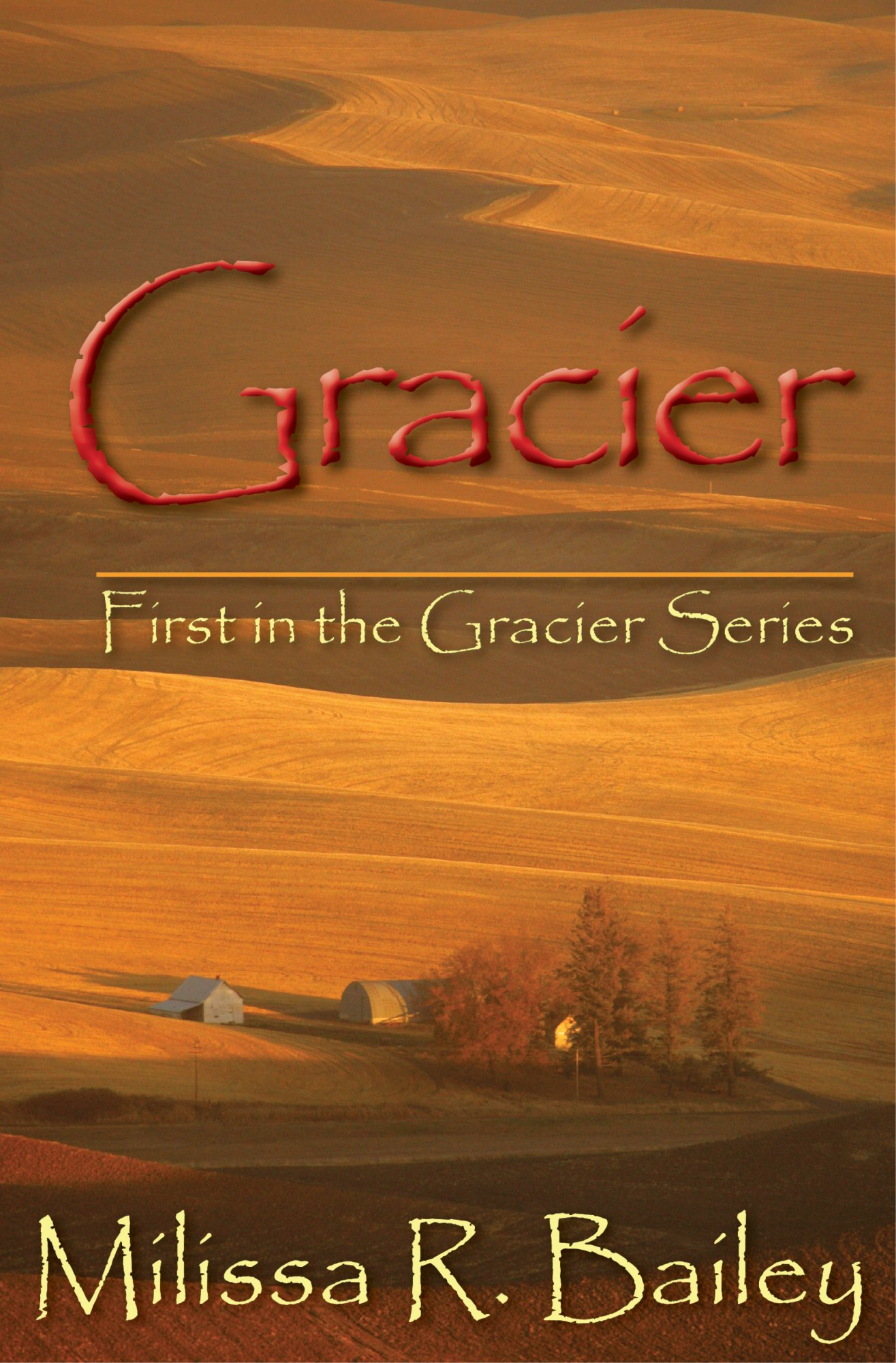Gracier By: Milissa R. Bailey
