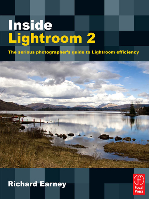 Inside Lightroom 2 The serious photographer's guide to Lightroom efficiency