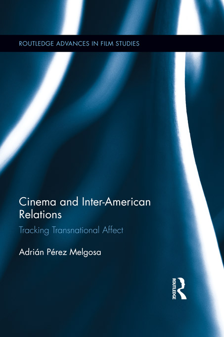 Cinema  and Inter-American Relations Tracking Transnational Affect