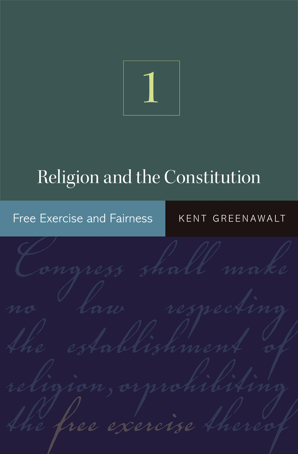 Religion and the Constitution Volume I: Free Exercise and Fairness