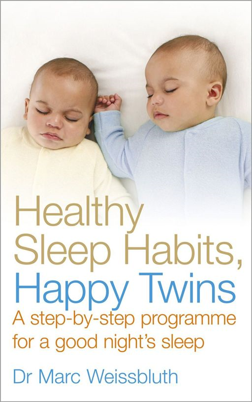 Healthy Sleep Habits,  Happy Twins A step-by-step programme for sleep-training your multiples