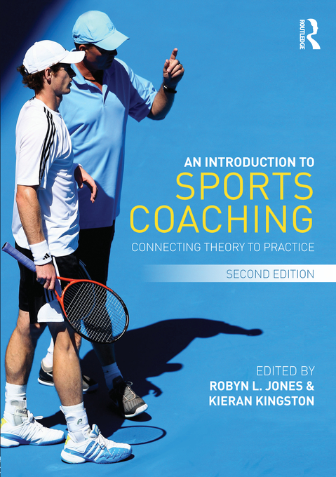 An Introduction to Sports Coaching Connecting Theory to Practice