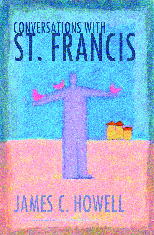 Conversations with St. Francis