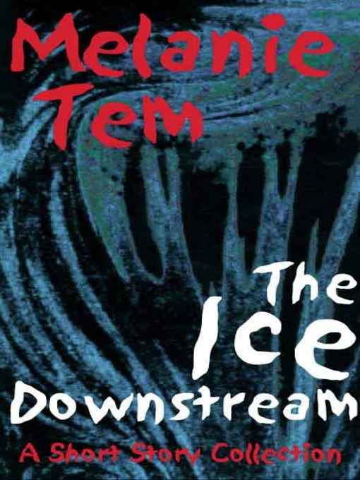 The Ice Downstream