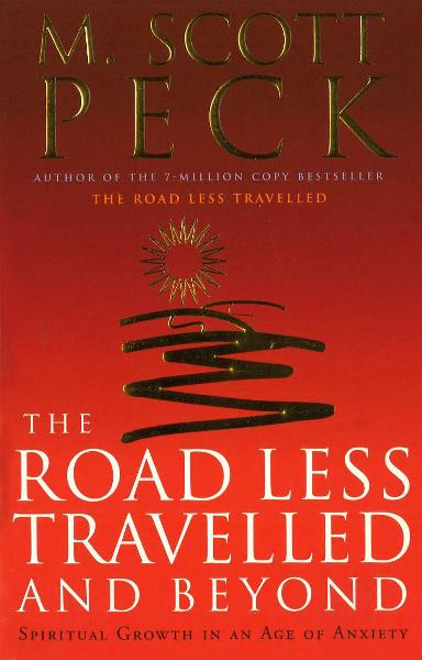 The Road Less Travelled And Beyond Spiritual Growth in an Age of Anxiety