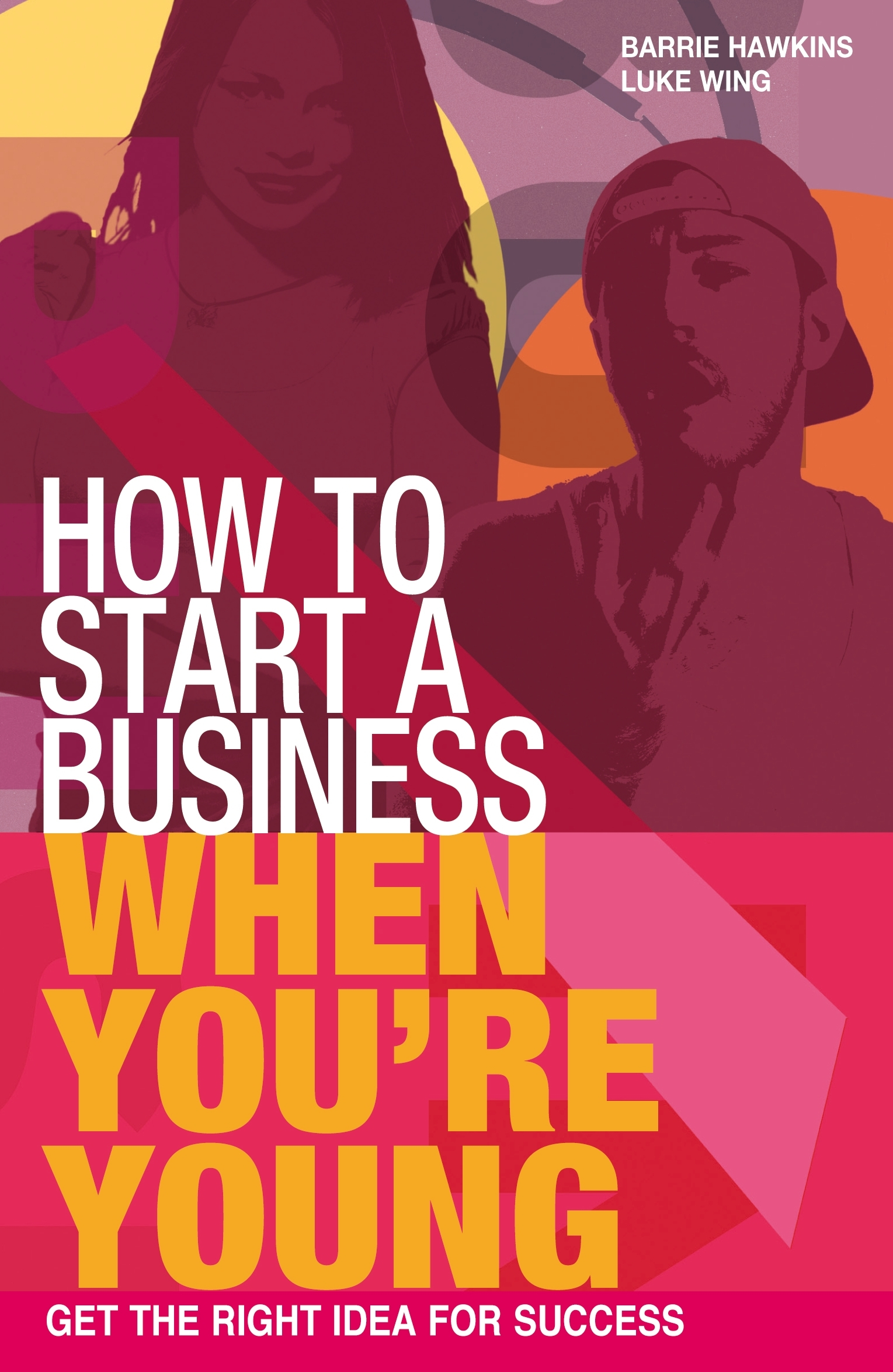 How to Start a Business When You're Young Get the right idea for success